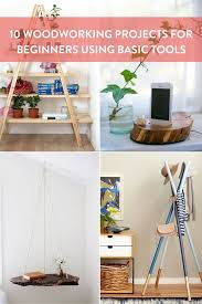 roundup 10 beginner woodworking projects using basic skills and