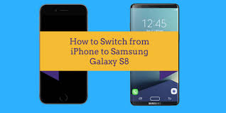 How to Switch from iPhone to Samsung Galaxy S8 Easily