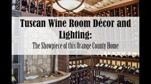 100 Wine Room Lighting Tuscan Dcor And The Showpiece Of This Orange County Home
