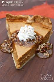 Libbys Pure Pumpkin Pie Recipe by Pumpkin Pie With Caramel Pecan Topping Tastes Better From Scratch