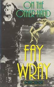 On The Other Hand A Life Story Fay Wray