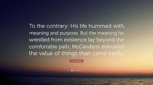 "Jon Krakauer Quote ""To the contrary His life hummed with meaning"