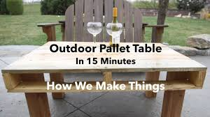 Build A Picnic Table Out Of Pallets by How To Make An Outdoor Pallet Table In 15 Minutes Diy Youtube