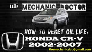 Malfunction Indicator Lamp Honda Crv 2007 by How To Reset Oil Light Honda Cr V 2002 2003 2004 2005 2006