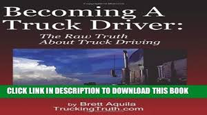 PDF] Becoming A Truck Driver: The Raw Truth About Truck Driving ... How To Become A Truck Driver 13 Steps With Pictures Wikihow Want A Life On The Open Road Heres What Its Like To Be Trucking An Entertaing Yet Informative Guide Becoming Advantages Of Getting Your Cdl Jobs For Veterans Gi Europes Best Young Truck Driver Scania Group Commercial Driving Archives Advanced Technology Institute An Owner Operator 14 Atlantic Food Distributors Delivery Life Road Becoming Career Camel Transport Traing Centres Of Canada Heavy Equipment Driving 10 Strong Reasons Consider