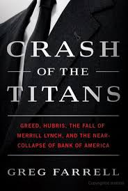 Crash of the Titans Greed Hubris the Fall of Merrill Lynch and