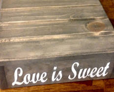 Rustic Cake Stand Wedding Love Is Sweet Vinyl Message