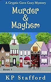 Murder Mayhem Cryptic Cove Cozy Mystery Series Book 1 By Stafford