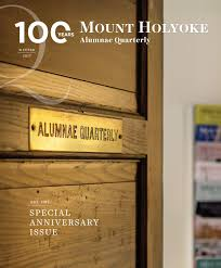 Mount Holyoke Floor Plans by Mount Holyoke Alumnae Quarterly Winter 2017 By Alumnae Association