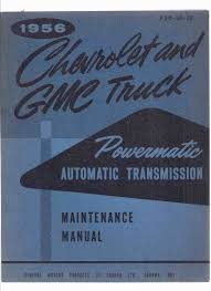 100 Manual Transmission Truck 1956 Chevrolet And GMC Powermatic Automatic