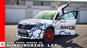 100 Sabinas Cars And Trucks 2019 Skoda Kodiaq RS Nurburgring Lap YouTube
