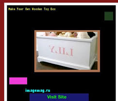 how to build a large toy box 093741 the best image search