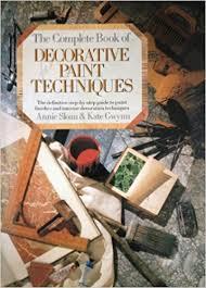 the complete book of decorative paint techniques amazon co uk