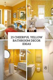 Bathroom Decorating Accessories And Ideas 25 Cheerful Yellow Bathroom Decor Ideas Shelterness