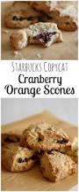 Starbucks Pumpkin Scones Calories by Copycat Starbucks Cranberry Orange Scone Recipe