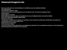 clindamycin for cats clindamycin dosages for cats now tat you look at the