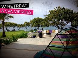 100 Vieques Puerto Rico W Hotel Retreat Spa In Island