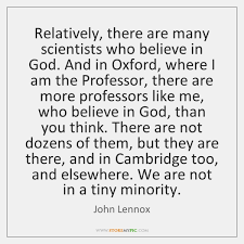 Relatively There Are Many Scientists Who Believe In God And
