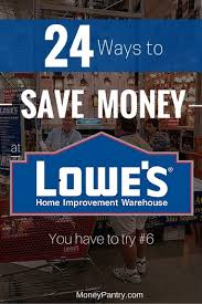 24 Ways to Save Money at Lowe s Home Improvement Store MoneyPantry