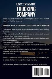 100 Starting A Trucking Company How To Start A Void Common Mistakes And