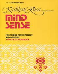 Mind Sense Fine Tuning Your Intellect And Rhea KathlynQuattro Josef