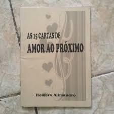 Livro As 15 Cartas De Amor Ao Próximo Homero Alimandro