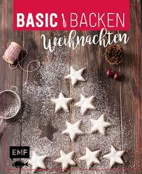 basic backen weihnachten grundlagen rezepte für plätzchen kuchen und co jetzt bestellen