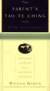 The Parent s Tao Te Ching Ancient Advice for Modern Parents by