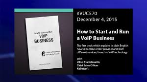 Vuc570 - Book: Starting And Running A VoIP Business - YouTube Business Voip Providers Uk Toll Free Numbers Astraqom Canada Best Of 2017 Voip Small Business Voip Service Phone For Remote Workers Dead Drop Software Phones Voip Servicevoip Reviews How To Choose A Service Provider 7 Steps With Pictures 15 Guide A1 Communications Small Systems Melbourne Grandstream Vs Cisco Polycom Step By Choosing The