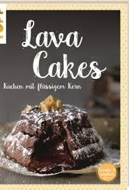 lava cakes sind kuchen mit flüssigem kern außen innen