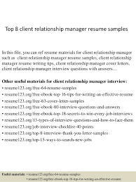 Top 8 Client Relationship Manager Resume Samples In This File You Can Ref Materials