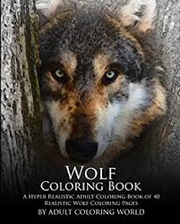 1 Wolf Coloring Book A Hyper Realistic Adult Of 40