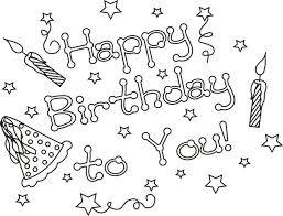 Happy Birthday To You Coloring Pages For Kids Printable Birthdays