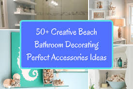 Bathroom Decorating Accessories And Ideas Creative Bathroom Decorating Accessories Ideas