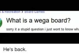 Memes Board And Game Recreation Games What Is A Wega