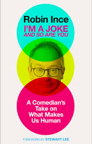 Fans Of The Infinite Monkey Cage Will Know That Robin Ince Has One Sharpest Minds On Radio As Well Wittiest