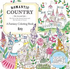 Romantic Country The Second Tale A Fantasy Coloring Book Amazoncouk Eriy 9781250117281 Books