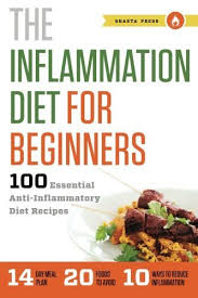 inflammation diet for beginners 100 essential anti infla all