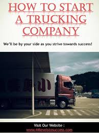 100 Starting A Trucking Company How To Start By Truckingcareers Issuu