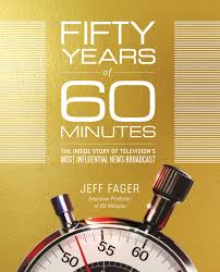 Fifty Years of 60 Minutes Book by Jeff Fager