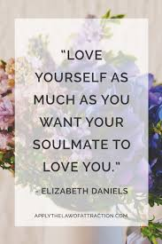 Manifesting Your Soulmate Begins By Loving Yourself Law Of Attraction Tips For Love
