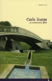 100 Scarpa Architects Carlo An Architectural Guide Itineraries Sergio
