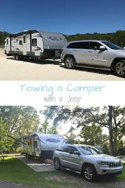 Towing A Camper With A Jeep - My Big Fat Happy Life