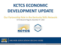 Kentucky Cabinet For Economic Development by Kctcs Economic Development Update Our Partnership Role In The