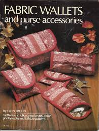 fabric wallets and purse accessories pattern booklet by lynn