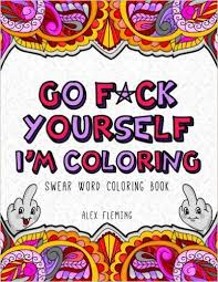 Amazon Go Fck Yourself Im Coloring Swear Word Book 9782376190059 Alex Fleming Books