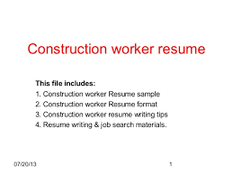 07 20 13 1 Construction Worker Resume This File Includes