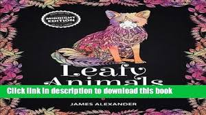 Download Leafy Animals Midnight Edition A Beautiful Adult Coloring Book With 55 Intricate