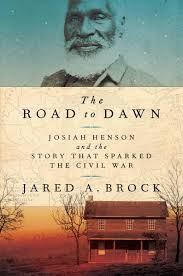 The Bindery Hosts Jared Brock In Town To Present His New Book Road Dawn Josiah Henson And Story That Sparked Civil War