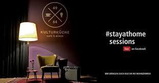 kulturküche stay at home sessions deinmg